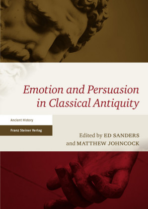 Emotion and Persuasion in Classical Antiquity