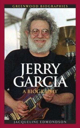 Jerry Garcia: A Biography