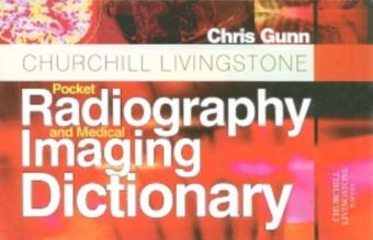 Churchill Livingstone Pocket Radiography and Medical Imaging Dictionary E-Book