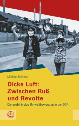 Dicke Luft: Zwischen Ruß und Revolte