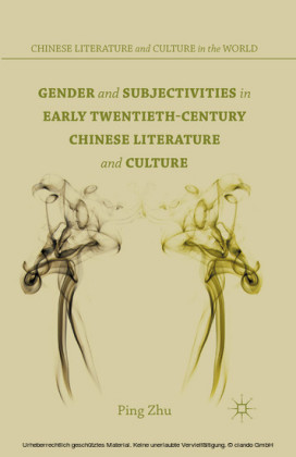Gender and Subjectivities in Early Twentieth-Century Chinese Literature and Culture
