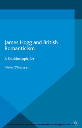 James Hogg and British Romanticism