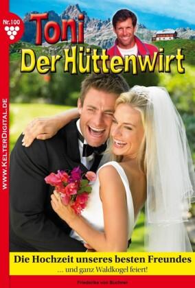 Toni der Hüttenwirt 100 - Heimatroman