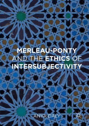 Merleau-Ponty and the Ethics of Intersubjectivity