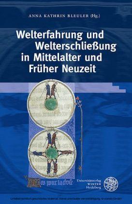 Welterfahrung und Welterschließung in Mittelalter und Früher Neuzeit