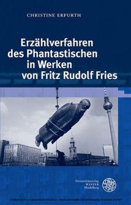 Erzählverfahren des Phantastischen in Werken von Fritz Rudolf Fries