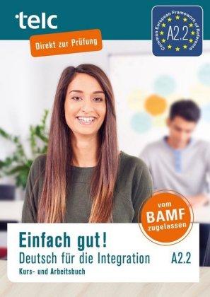 Einfach gut! Deutsch für die Integration A2.2, m. 2 Audio-CD