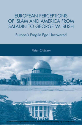 European Perceptions of Islam and America from Saladin to George W. Bush