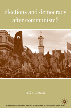 Elections and Democracy after Communism?