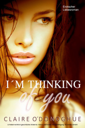 I M THINKING of you (Erotischer Liebesroman)