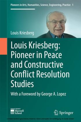 Louis Kriesberg: Pioneer in Peace and Constructive Conflict Resolution Studies