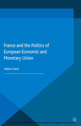 France and the Politics of European Economic and Monetary Union