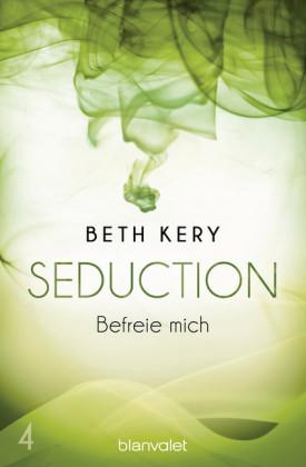 Seduction 4. Befreie mich