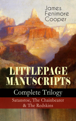 LITTLEPAGE MANUSCRIPTS - Complete Trilogy: Satanstoe, The Chainbearer & The Redskins