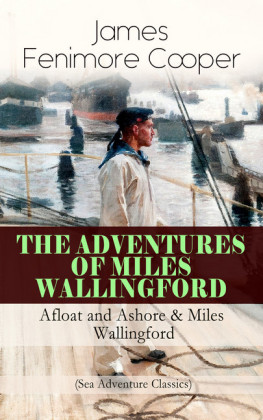 THE ADVENTURES OF MILES WALLINGFORD: Afloat and Ashore & Miles Wallingford (Sea Adventure Classics)