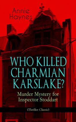 WHO KILLED CHARMIAN KARSLAKE? - Murder Mystery for Inspector Stoddart (Thriller Classic)