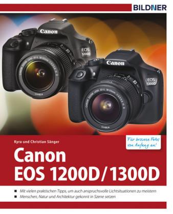 Canon EOS 1200D / 1300D - Für bessere Fotos von Anfang an!