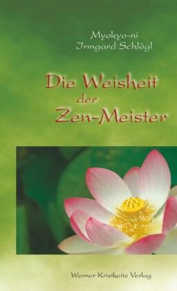 Die Weisheit der Zen-Meister