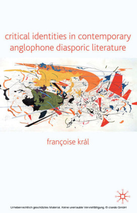 Critical Identities in Contemporary Anglophone Diasporic Literature
