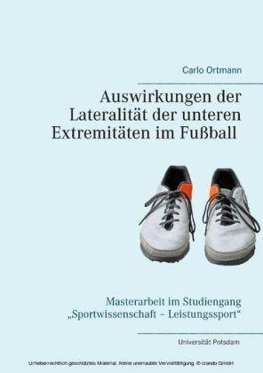 Auswirkungen der Lateralität der unteren Extremitäten im Fußball