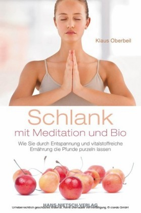 Schlank mit Meditation und Bio