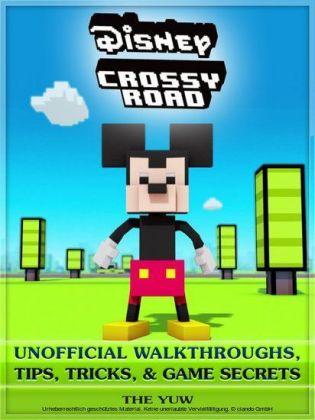 Disney Crossy Road Unofficial Walkthroughs, Tips, Tricks, & Game Secrets