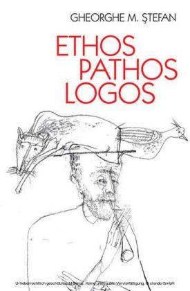 Ethos, pathos, logos. Eseuri despre o dialectica ternara