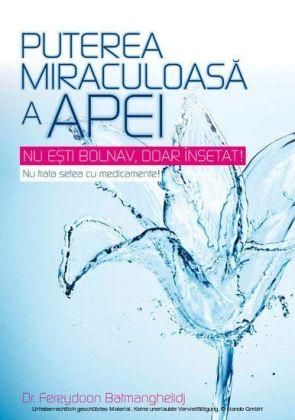 Puterea miraculoasa a apei. Nu esti bolnav, doar însetat! Nu trata setea cu medicamente!
