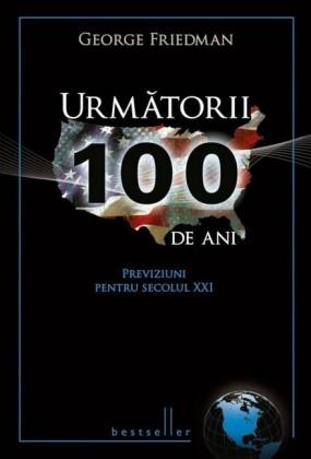 Urmatorii 100 de ani. Previziuni pentru secolul XXI