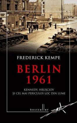 Berlin 1961. Kennedy, Hru ciov i cel mai periculos loc din lume