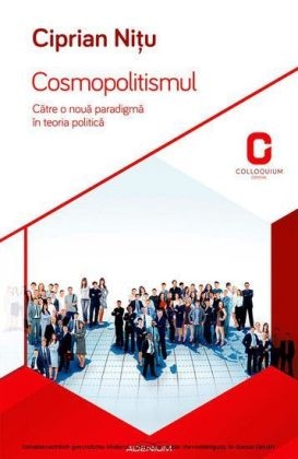 Cosmopolitismul. Catre o noua paradigma în teoria politica