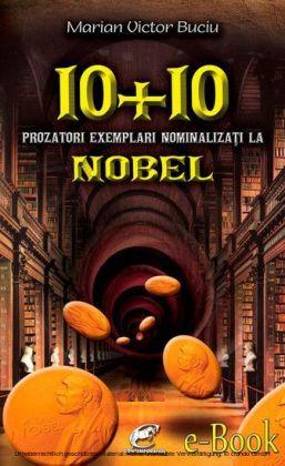 10 plus 10 prozatori exemplari nominaliza i la Nobel