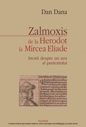 Zalmoxis de la Herodot la Mircea Eliade: Istorii despre un zeu al pretextului