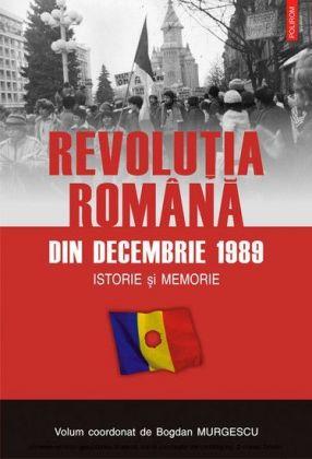 Revolutia romana din 1989: Istorie si memorie