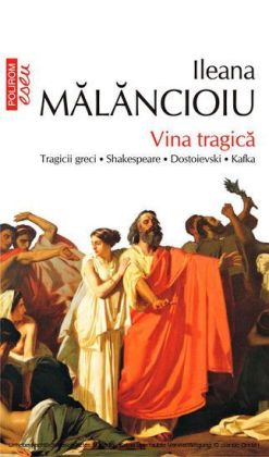 Vina tragica: tragicii greci, Shakespeare, Dostoievski, Kafka