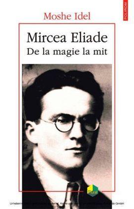 Mircea Eliade: de la magie la mit