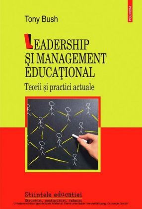 Leadership i management educa ional. Teorii i practici actuale