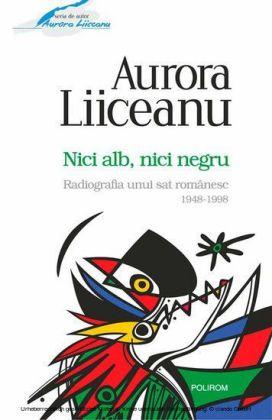 Nici alb, nici negru. Radiografia unui sat românesc: 1948-1998