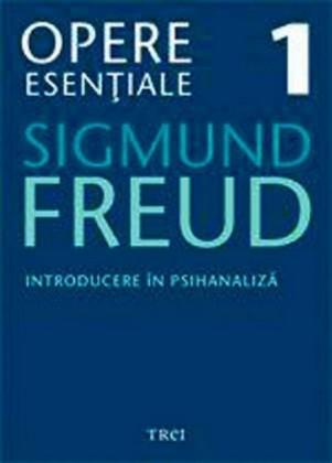 Opere eseniale, vol. 1 - Introducere în psihanaliza