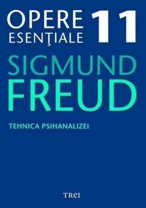 Opere eseniale, vol. 11 - Tehnica psihanalizei