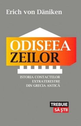 Odiseea zeilor. Istoria contactelor extraterestre din Grecia Antica