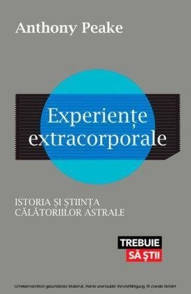 Experien e extracorporale. Istoria i tiin a calatoriilor astrale