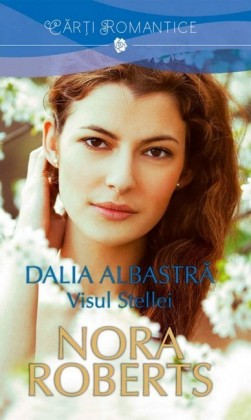 Dalia albastra. Volumul II - Visul Stellei