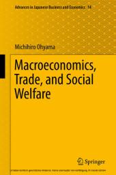 Macroeconomics, Trade, and Social Welfare