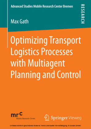 Optimizing Transport Logistics Processes with Multiagent Planning and Control