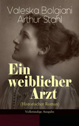 Ein weiblicher Arzt (Historischer Roman) - Vollständige Ausgabe