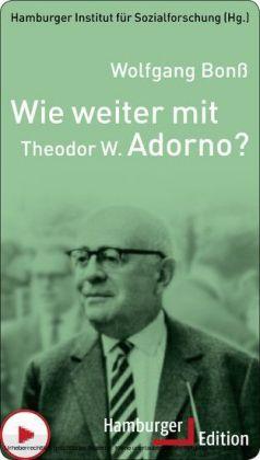 Wie weiter mit Theodor W. Adorno?