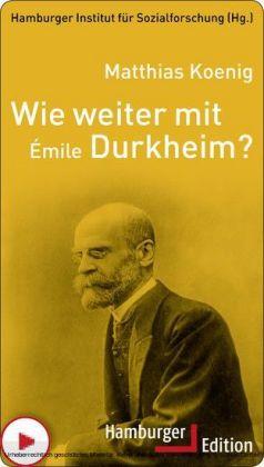 Wie weiter mit Émile Durkheim?