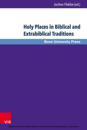 Holy Places in Biblical and Extrabiblical Traditions
