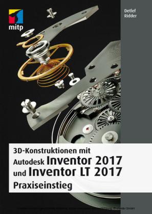 3D-Konstruktionen mit Autodesk Inventor 2017 und Inventor LT